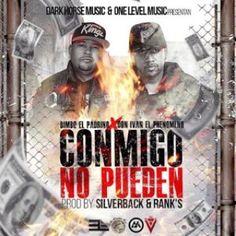 """ESCUCHAR: Bimbo """"El Padrino"""" ft Don Ivan """"El Phenomeno"""" - Conmigo No Pueden [a..."""