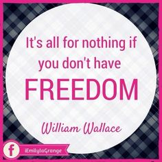 ❝It's all for nothing if you don't have FREEDOM.❞ - William Wallace  #WAHM #WorkFromHome #WorkAtHome #Entrepreneur #Superwoman #FemaleEntrepreneur #WorkAtHomeMom #WorkAtHomeMum #Freedom #Freedompreneur #Quotes #Inspiration #BRAVEHEART