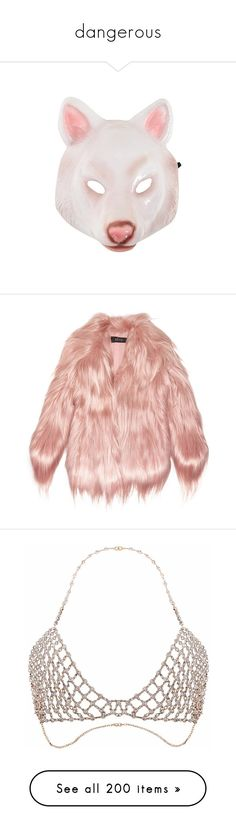 """""""dangerous"""" by idc-baby ❤ liked on Polyvore featuring fillers, masks, accessories, animals, items, outerwear, coats, jackets, fur and pink"""