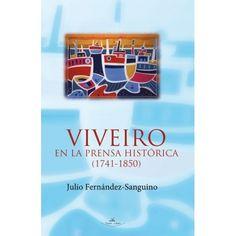 Viveiro en la prensa histórica (1741-1850) / Julio Fernández-Sanguino