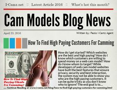 "LATEST www.i-camz.net WEBCAM MODELS BLOG NEWS - Check ""How To Find High Paying Clients For Camming"" -http://go.shr.lc/1XRt1dv - Learn how to find high paying customers for camming. From selecting the right client, knowing if you are their type, making the first step and being sweet.  #cammodels #camjobs‬"