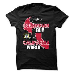 From COLOMBIA and Live in CALIFORNIA For GUY T Shirts, Hoodie