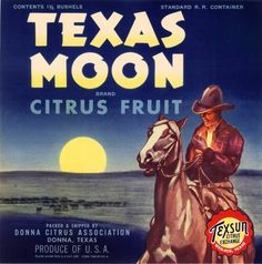 Texas Moon Citrus Fruit label, Donna, Texas - My BFF is from Donna!