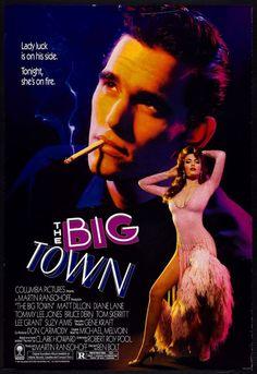 The Big Town (1987) Tommy Lee Jones Movies, Tommy Jones, All Movies, Movies To Watch, Diane Lane Movies, Tom Skerritt, Lee Grant, 80s Movie Posters, Matt Dillon