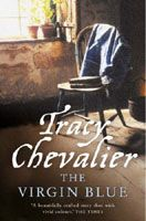 First book I read by Tracy Chevalier, and I fell in love. Read all her books, love each and every one. This is The Virgin Blue.