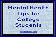 Mental health for college students? That's right. Let's face it, college can be stressful. Exams, papers, assignments, peer pressures, college students have a lot to deal with on their plate and stress becomes a natural part of their busy lives.