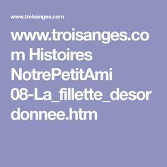 www.troisanges.com Histoires NotrePetitAmi 08-La_fillette_desordonnee.htm