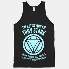 I'm not saying I'm Tony Stark but I'm volatile, self obsessed, and don't play well with others #ironman #avengers