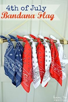 Forgo the usual wreath and make a bandana flag instead. 31 Last-Minute Fourth Of July Entertaining Hacks Fourth Of July Decor, 4th Of July Celebration, 4th Of July Decorations, 4th Of July Party, July 4th, Patriotic Crafts, July Crafts, Patriotic Party, Last Minute