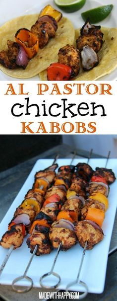 Al Pastor Chicken Kabobs | Chicken Skewers for the Grill | Mexican Marinaded Chicken| Al Pastor is a typical Mexican pork dish, but our spin is the marinade on chicken. Great on the grill and served in tacos. www.madewithHAPPY.com