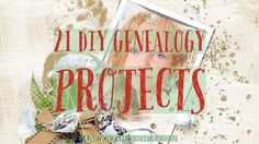 Get my free 40 page eBOOK filled with great ideas for DIY Genealogy Projects…