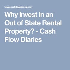 Why Invest in an Out of State Rental Property? - Cash Flow Diaries