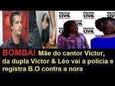 BOMBA! Mãe do cantor Victor da dupla Victor & Léo vai a polícia e regist...