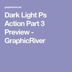 Dark Light Ps Action Part 3 Preview - GraphicRiver