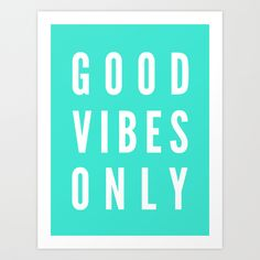 Good Vibes Only by LookHUMAN https://society6.com/product/good-vibes-only-6l3_print?curator=themotivatedtype