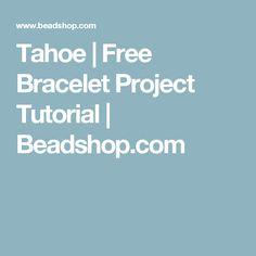 Tahoe   Free Bracelet Project Tutorial   Beadshop.com