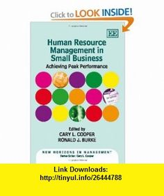 Human Resource Management in Small Business Achieving Peak Performance (New Horizons in Management Series) (9781849801218) Cary Cooper, Ronald Burke , ISBN-10: 1849801215  , ISBN-13: 978-1849801218 ,  , tutorials , pdf , ebook , torrent , downloads , rapidshare , filesonic , hotfile , megaupload , fileserve