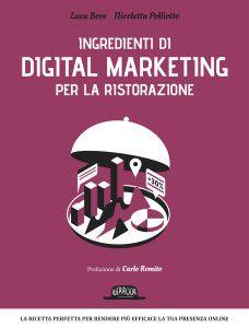 Ingredienti di Digital Marketing per la Ristorazione: il libro