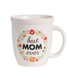 Best Mom Ever Mug | Whether you want something with a sense of humor or just a pretty addition to her kitchen décor, there's something for every mom (or aunt or grandmother) in your life.