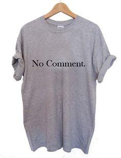 no comment T Shirt Size XS,S,M,L,XL,2XL,3XL