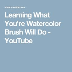 Learning What You're Watercolor Brush Will Do - YouTube