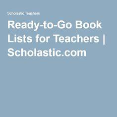 Ready-to-Go Book Lists for Teachers | Scholastic.com