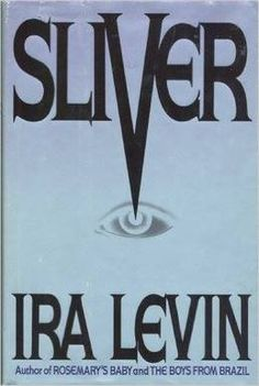 Sliver by Ira Levin. 1991, Hardcover.