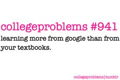 College Problem #941: and you don't have to pay money for Google!