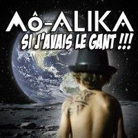 Si J'avais Le Gant (EP deux Titres) by Mô alika on SoundCloud