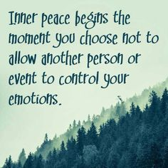 Inner peace begins the moment you choose not to allow another person or event to control your emotions💦❤💦