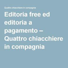 Editoria free ed editoria a pagamento – Quattro chiacchiere in compagnia