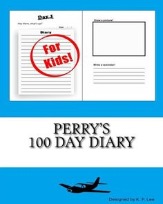 Perry's 100 Day Diary