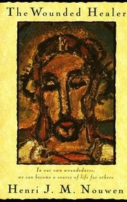The Wounded Healer: Ministry in Contemporary Society - Henri Nouwen