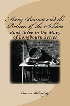 Mary Bennet and the Return of the Soldier: Book three in ... https://www.amazon.com/dp/B0756DP8SQ/ref=cm_sw_r_pi_awdb_x_3IQRzbQYS96N7
