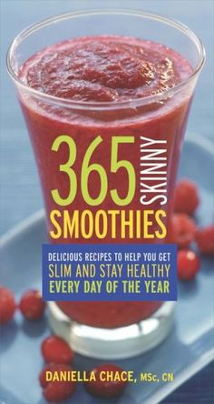 365+Skinny+Smoothies:+Delicious+Recipes+to+Help+You+Get+Slim+and+Stay+Healthy+Every+Day+of+the+Year
