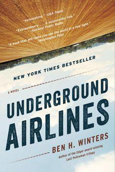 Underground Airlines ~ by Ben H. Winters
