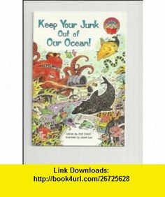 Keep your junk out of the ocean! (McGraw-Hill reading) (9780021852420) Stef Donev , ISBN-10: 0021852421  , ISBN-13: 978-0021852420 ,  , tutorials , pdf , ebook , torrent , downloads , rapidshare , filesonic , hotfile , megaupload , fileserve