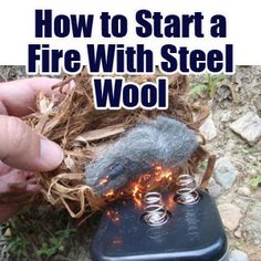 prepping/survival | Survival Skills: How to Start a Fire With Steel Wool | Prepping Ideas ...