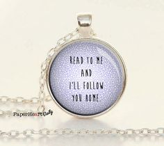 Reader Necklace - Read to Me - Quote Necklace - Book Lover - Book Lover Jewelry - Reader - Follow You Home - Necklace - Gift -  (B1991)