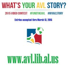 The Alabama Virtual Library wants your story!  Create a video describing how you have used the AVL website or how it has helped you and enter it by March 13, 2015.  Prizes will be awarded to the winning videos.