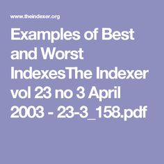Examples of Best and Worst IndexesThe Indexer vol 23 no 3 April 2003 - Pdf