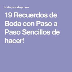 19 Recuerdos de Boda con Paso a Paso Sencillos de hacer!
