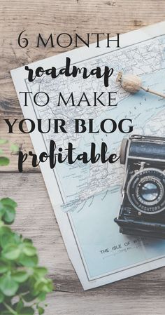 6 Month Roadmap to Make Your Blog Profitable