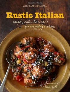 Rustic Italian (Williams-Sonoma): Simple, Authentic Recipes for Everyday Cooking, http://www.amazon.com/dp/1616281650/ref=cm_sw_r_pi_awd_z3oasb1XGE1KR
