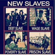 Our reality. They also forgot military slave, income tax slave and PRISON SLAVE! Look it up, amendment! Slavery in any form is wrong!