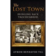 #Book Review of #TheLostTown from #ReadersFavorite - https://readersfavorite.com/book-review/the-lost-town  Reviewed by Anne-Marie Reynolds for Readers' Favorite  The Lost Town: Bringing Back Trochenbrod by Avrom Bendavid-Val is the true story of a little town that went unnoticed. Trochenbrod was actually quite a big place, home to more than 5000 Jews. So how come it was never noticed? The town operated from within a forest in the Northwest of the Ukraine. It was a busy%...
