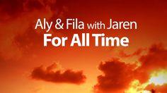 Aly & Fila with Jaren - For All Time (Original Mix)