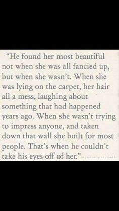 He found her most beautiful when (truth ladies)