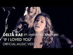 Delta Rae - If I Loved You (ft. Lindsey Buckingham) [Official Music Video]