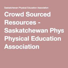 Crowd Sourced Resources - Saskatchewan Physical Education Association